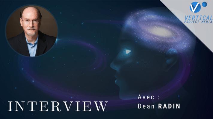 DR Dean Radin La Magie du Réel – Interview par Jocelin MORISSON