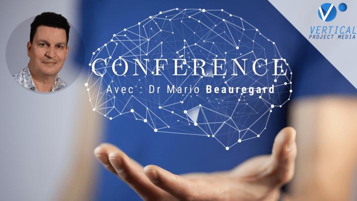 Dr Mario Beauregard Fondements d'une science post-matérialiste