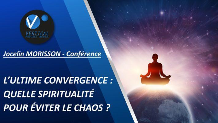 Conférence – L'ultime convergence : Quelle spiritualité pour éviter le chaos ? – Vimeo thumbnail