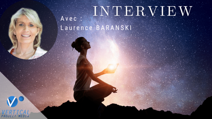 Laurence BARANSKI coming-out spirituel & oser l'invisible