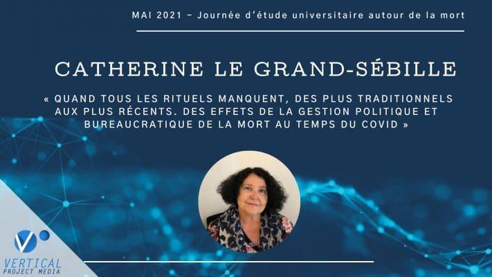 Catherine Le Grand-Sébille : Des effets de la gestion politique et bureaucratique de la mort au temps du COVID – Vimeo thumbnail